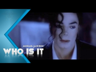 Michael Jackson - Who is it  (Official Video) (HD)